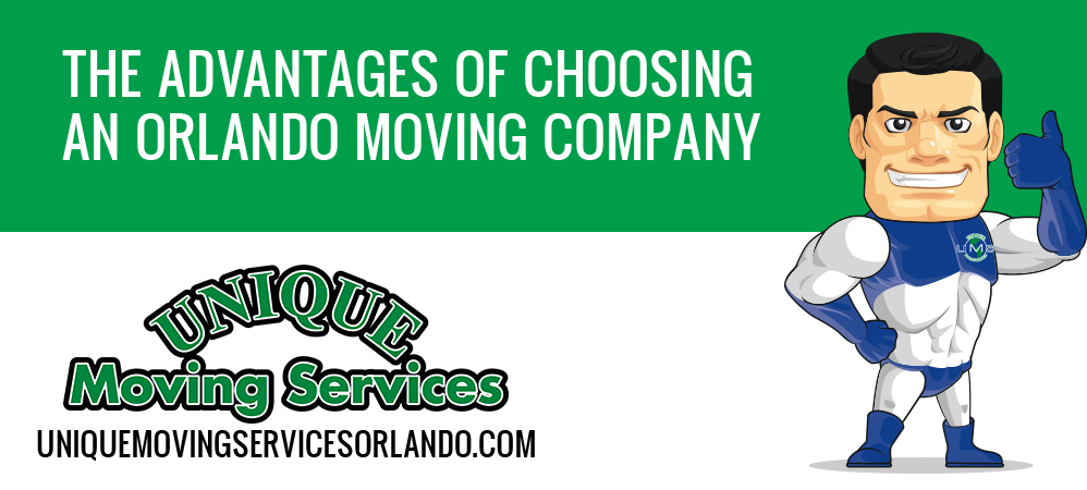 The Advantages of Choosing an Orlando Moving Company